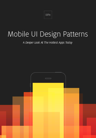 Mobile UI Design Patterns 2014. A Deeper Look At the Hottest Apps Today