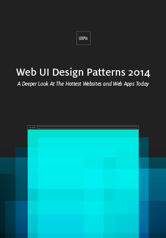 Web UI Design Patterns 2014. A Deeper Look At the Hottest Websites and Web Apps Today